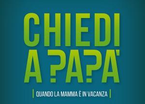 Chiedi-a-papa-Quando-La-Mamma-e-in-Vacanza