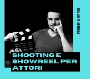 Shooting e Showreel per Attori